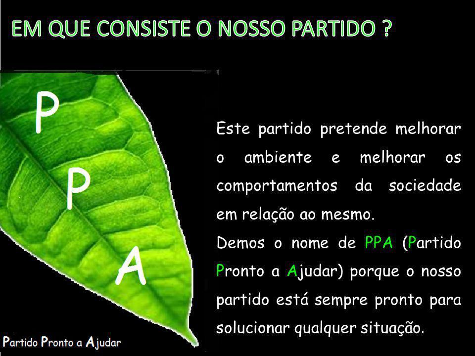 O nosso partido é constituído por 3 elementos : GONÇALO MOREIRA- Responsável pela ação de divulgação.