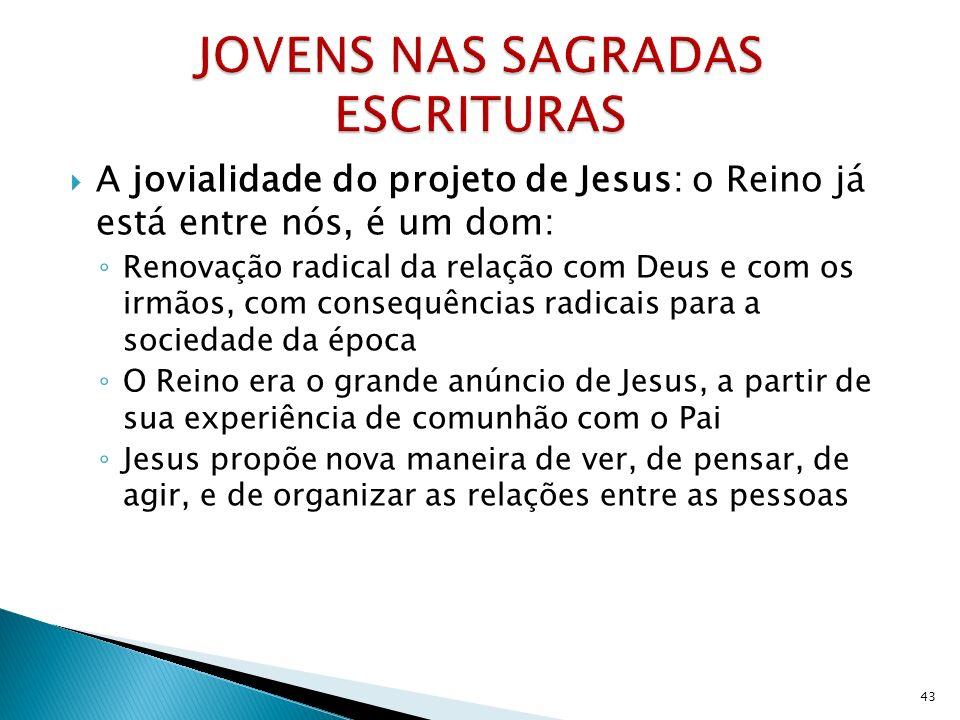 A jovialidade do projeto de Jesus: o Reino já está entre nós, é um dom: Renovação radical da relação com Deus e com os irmãos, com consequências radic
