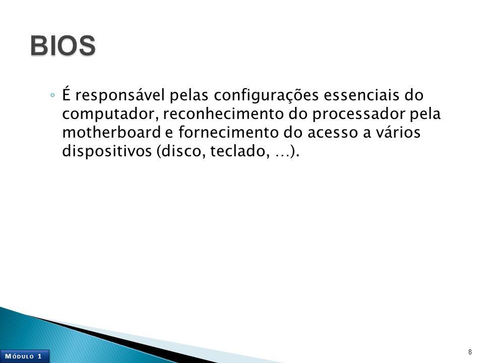 É responsável pelas configurações essenciais do computador, reconhecimento do processador pela motherboard e fornecimento do acesso a vários dispositi