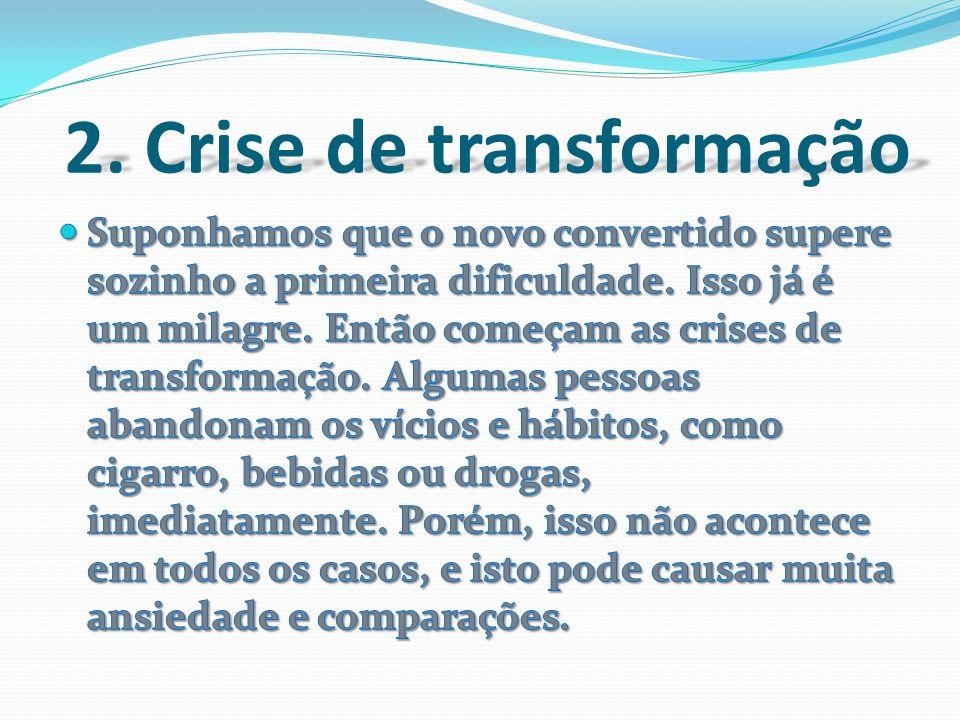 2. Crise de transformação 2. Crise de transformação