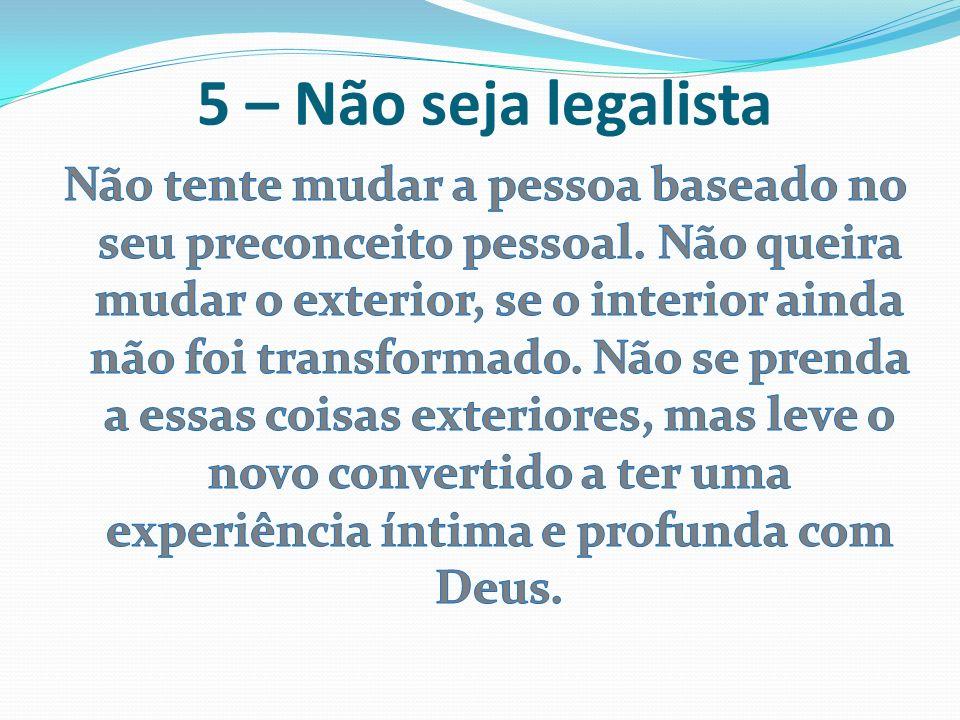 5 – Não seja legalista