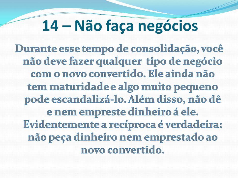 14 – Não faça negócios
