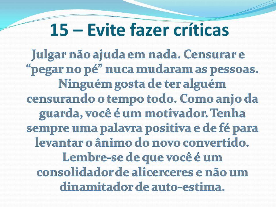 15 – Evite fazer críticas