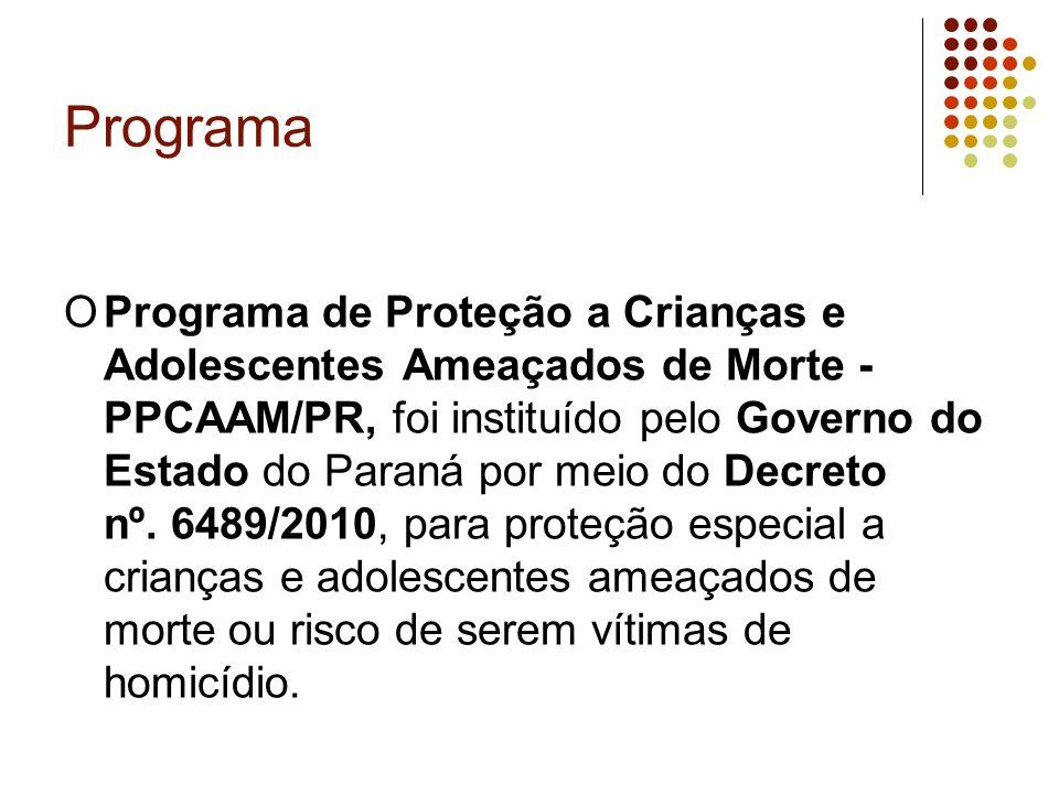 Programa OPrograma de Proteção a Crianças e Adolescentes Ameaçados de Morte - PPCAAM/PR, foi instituído pelo Governo do Estado do Paraná por meio do D