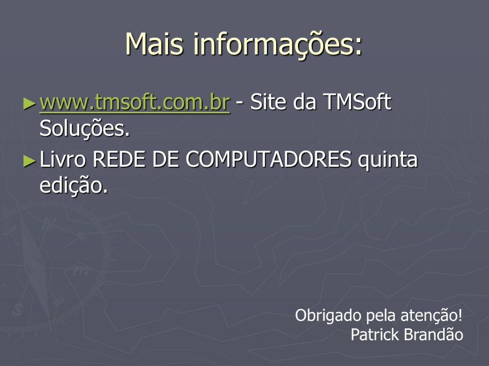 Mais informações: www.tmsoft.com.br - Site da TMSoft Soluções.