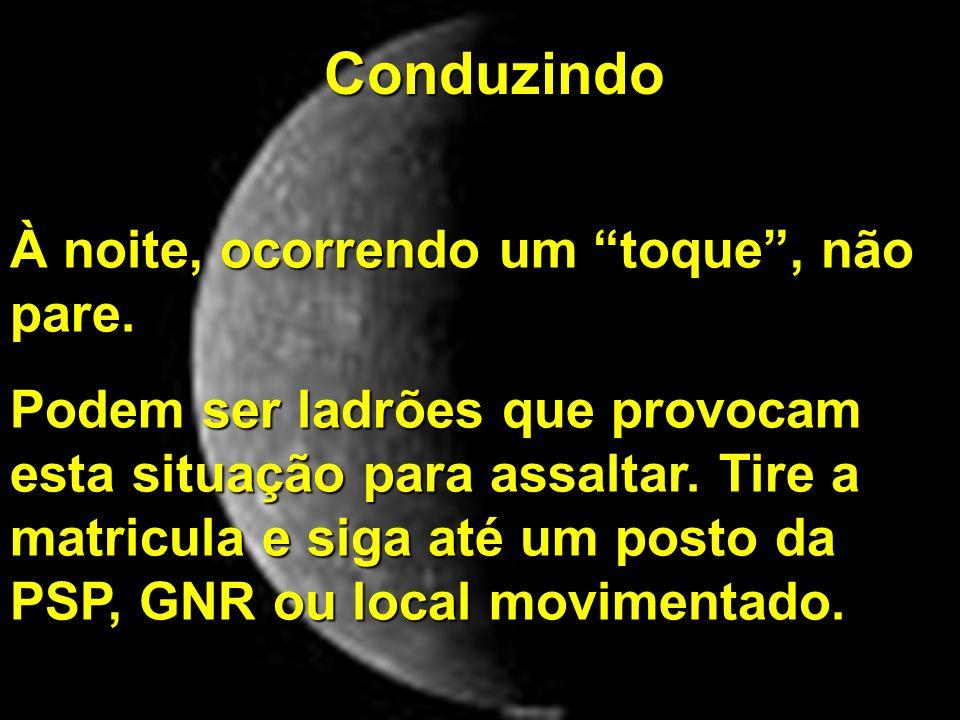 Copyright © RHVIDA S/C Ltda.www.rhvida.com.br Conduzindo À noite, ocorrendo um toque, não pare.