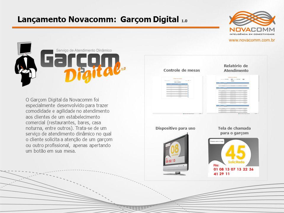 Lançamento Novacomm: Garçom Digital 1.0 O Garçom Digital da Novacomm foi especialmente desenvolvido para trazer comodidade e agilidade no atendimento
