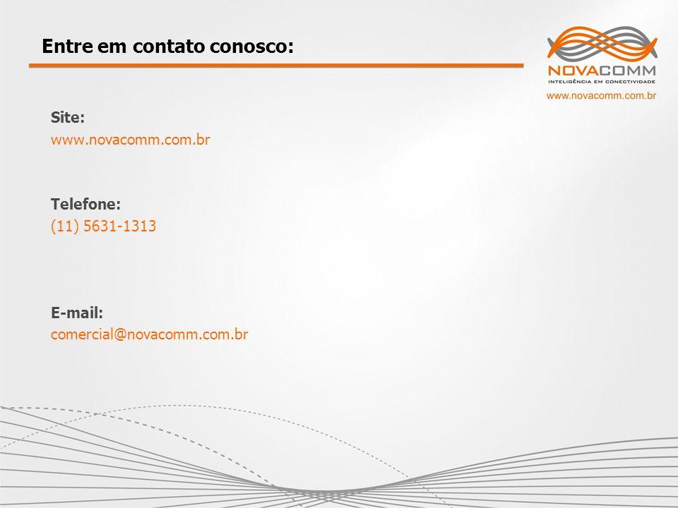 Entre em contato conosco: Site: www.novacomm.com.br Telefone: (11) 5631-1313 E-mail: comercial@novacomm.com.br