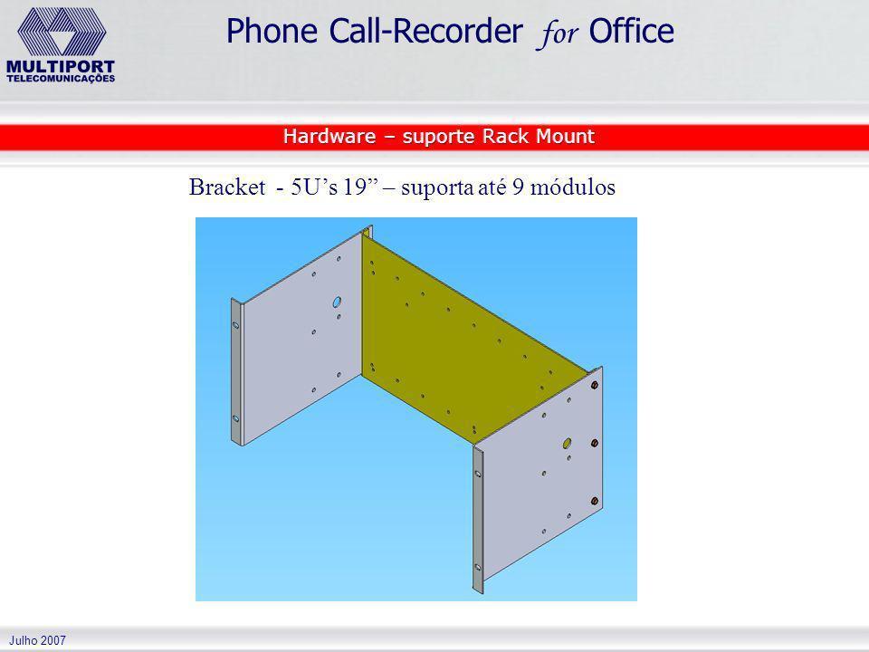 Julho 2007 Phone Call-Recorder for Office Bracket - 5Us 19 – suporta até 9 módulos