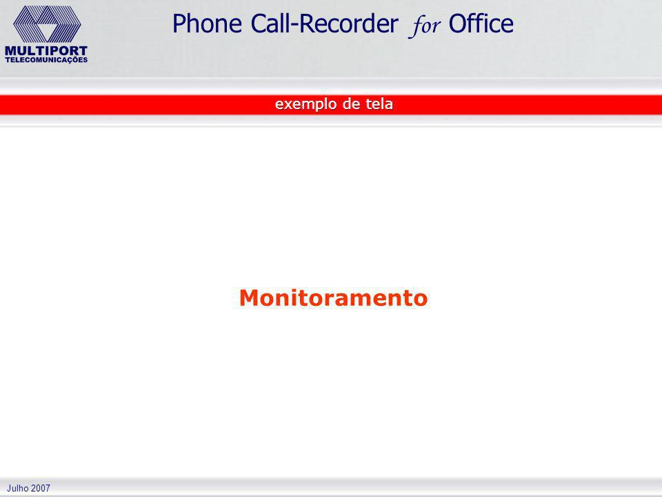 Julho 2007 Phone Call-Recorder for Office Monitoramento