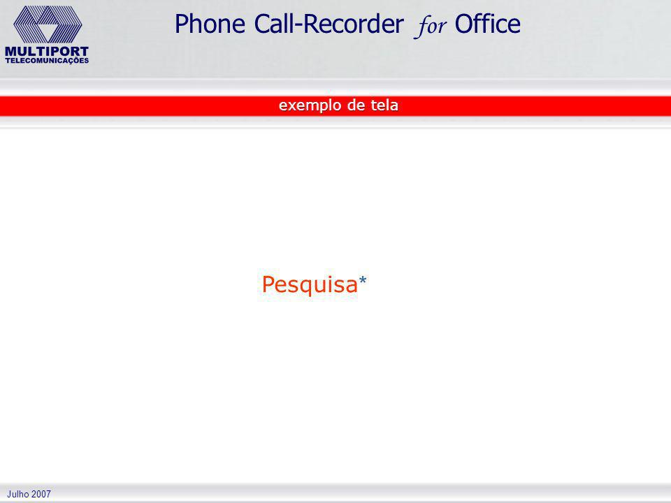 Julho 2007 Phone Call-Recorder for Office Pesquisa *