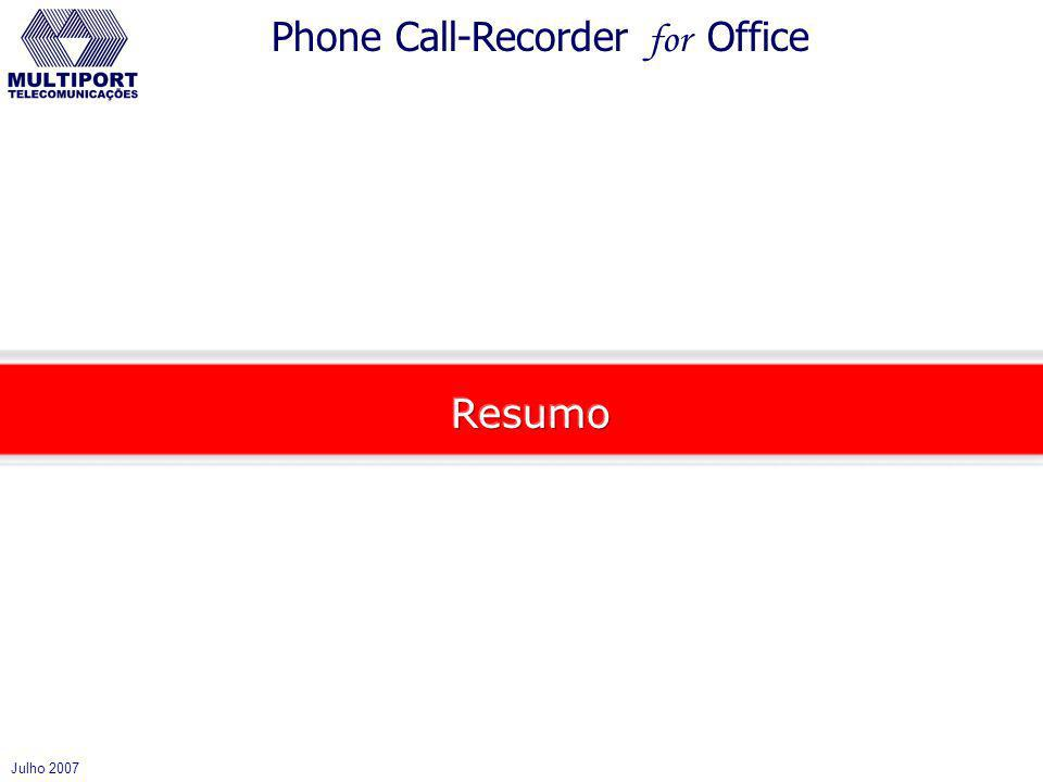 Julho 2007 Phone Call-Recorder for Office
