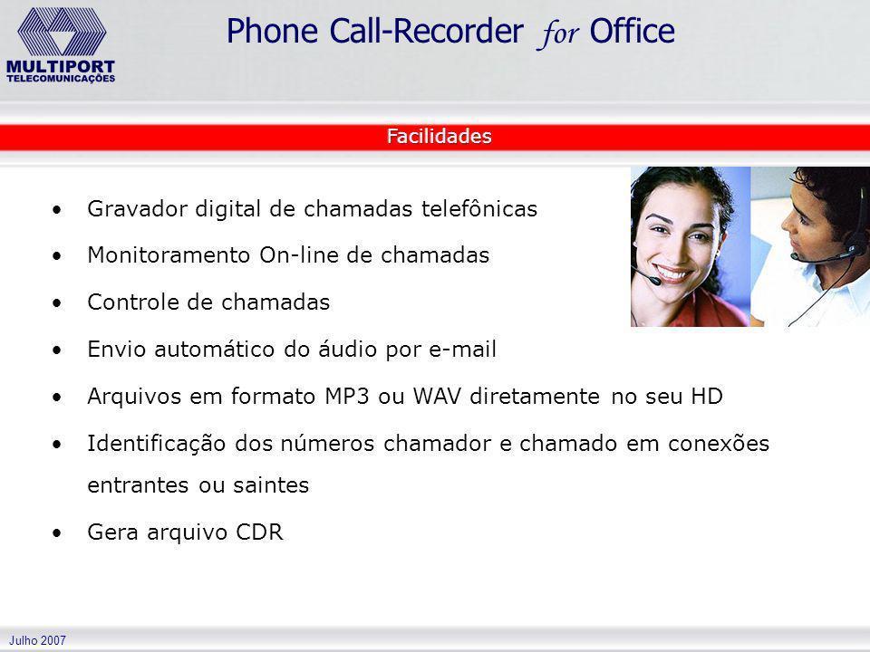 Julho 2007 Phone Call-Recorder for Office Gravador digital de chamadas telefônicas Monitoramento On-line de chamadas Controle de chamadas Envio automá