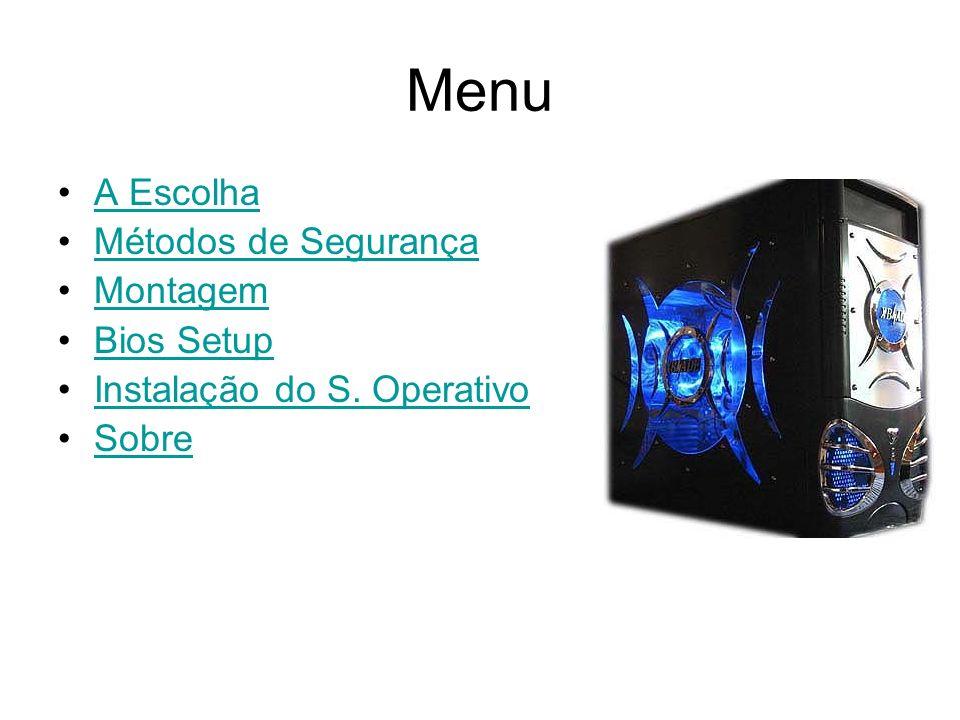 A Escolha Na montagem de um PC, esta será a primeira fase.