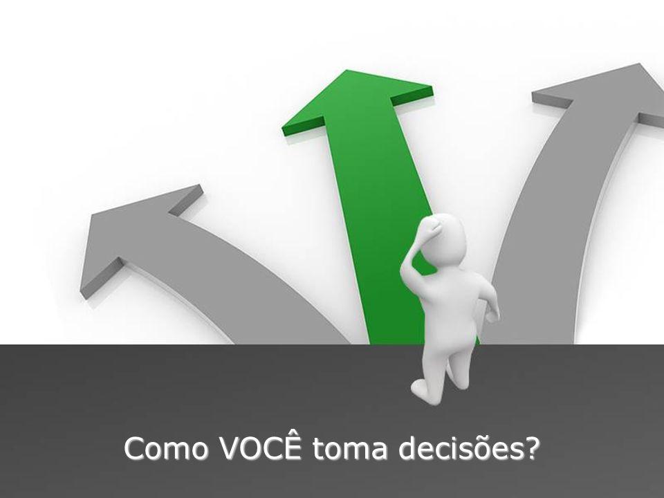 Como VOCÊ toma decisões?