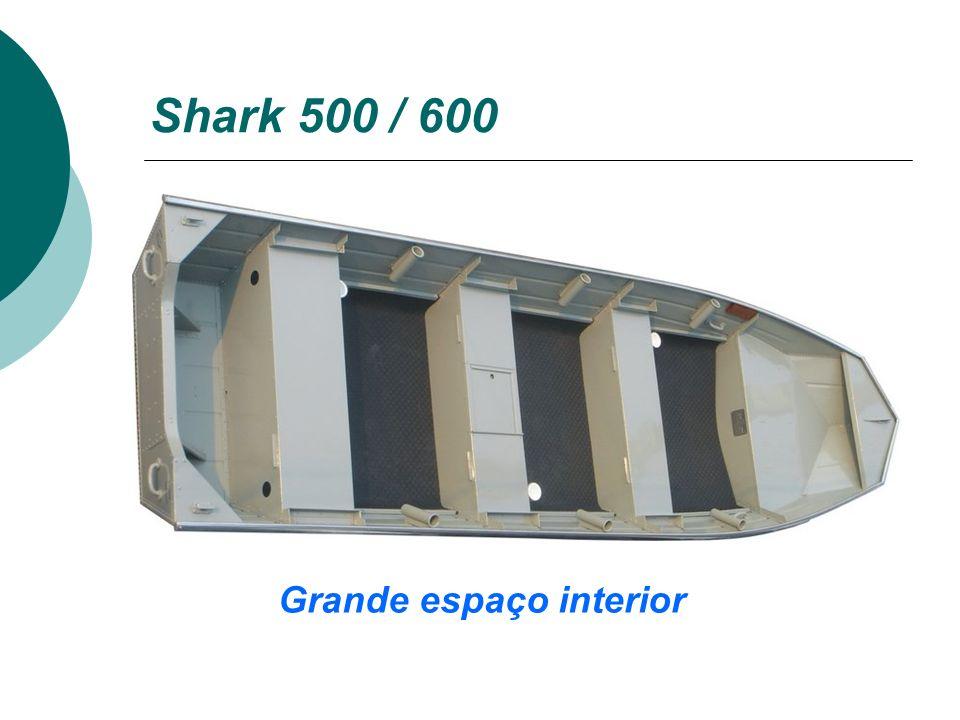 Shark 500 / 600 Grande espaço interior