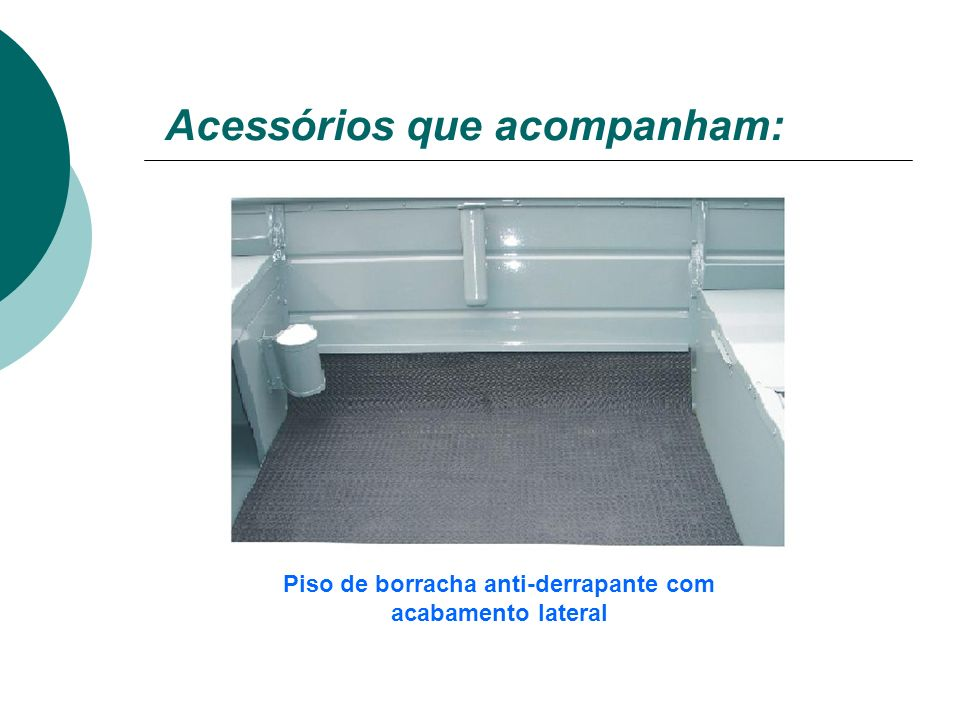 Acessórios: Porta vara (6) Cunho de Alumínio (2)