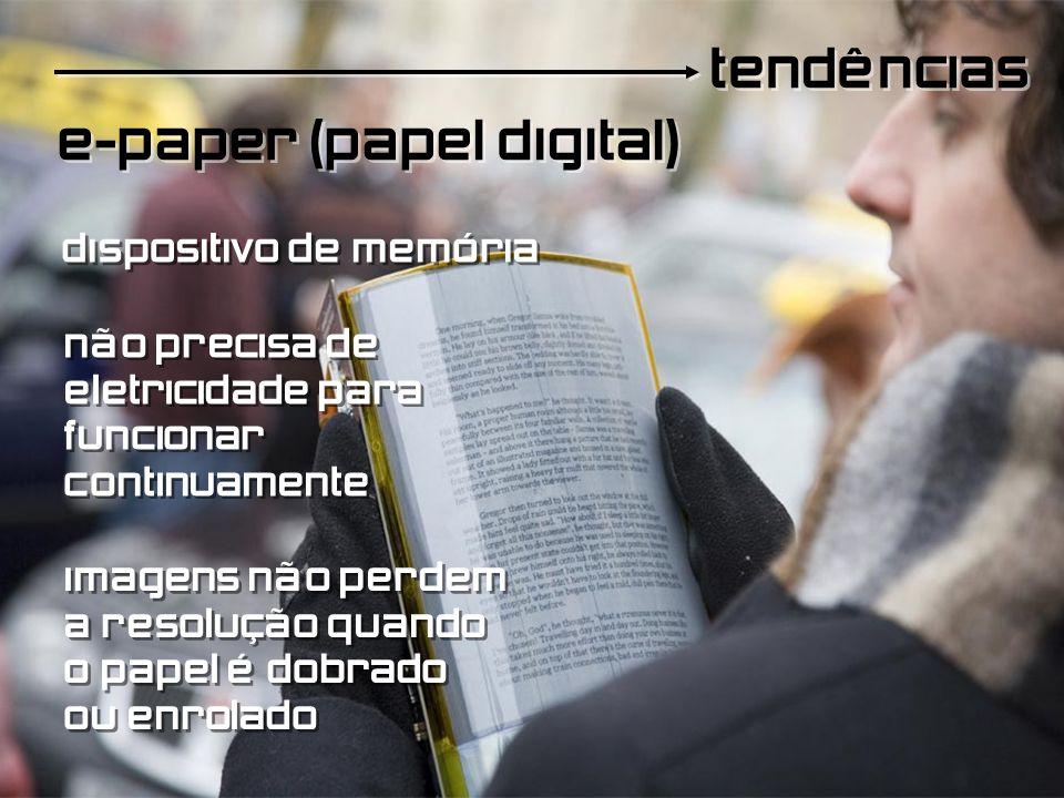 tendências e-paper (papel digital) dispositivo de memória não precisa de eletricidade para funcionar continuamente imagens não perdem a resolução quan