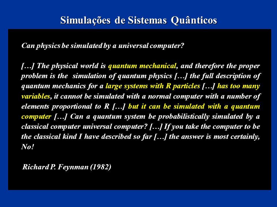 Simulações de sistemas físicos são ferramentas importantes no mundo moderno, como por exemplo: Simulações de sistemas físicos são ferramentas importan
