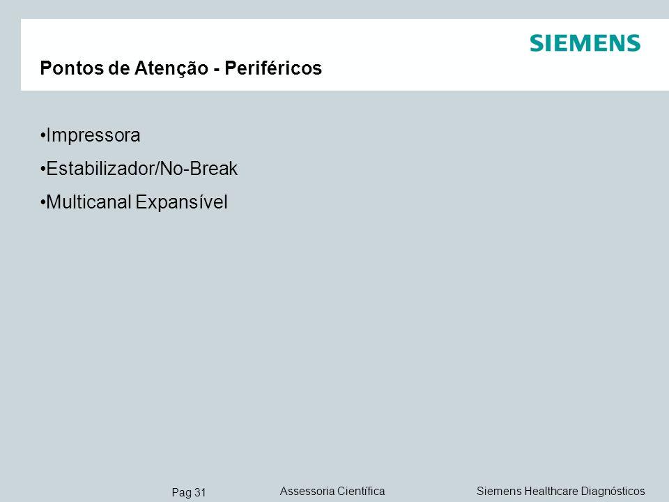 Pag 31 Siemens Healthcare DiagnósticosAssessoria Científica Pontos de Atenção - Periféricos Impressora Estabilizador/No-Break Multicanal Expansível