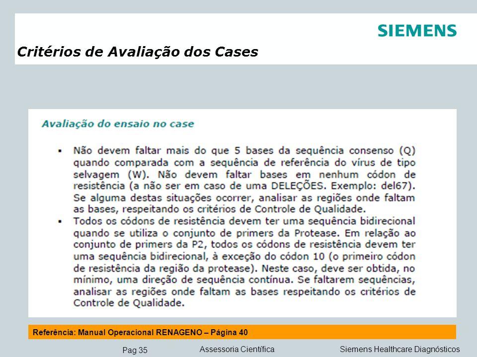 Pag 35 Siemens Healthcare DiagnósticosAssessoria Científica Critérios de Avaliação dos Cases Referência: Manual Operacional RENAGENO – Página 40