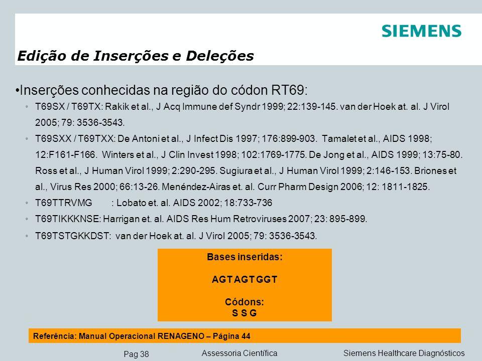 Pag 38 Siemens Healthcare DiagnósticosAssessoria Científica Inserções conhecidas na região do códon RT69: T69SX / T69TX: Rakik et al., J Acq Immune de
