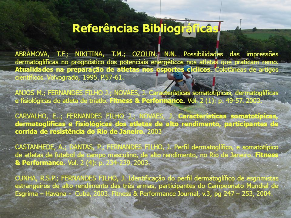 Referências Bibliográficas ABRAMOVA, T.F.; NIKITINA, T.M.; OZOLIN, N.N. Possibilidades das impressões dermatoglíficas no prognóstico dos potenciais en