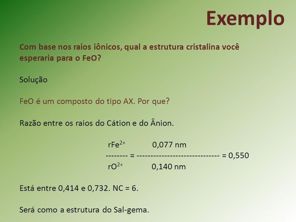Com base nos raios iônicos, qual a estrutura cristalina você esperaria para o FeO.