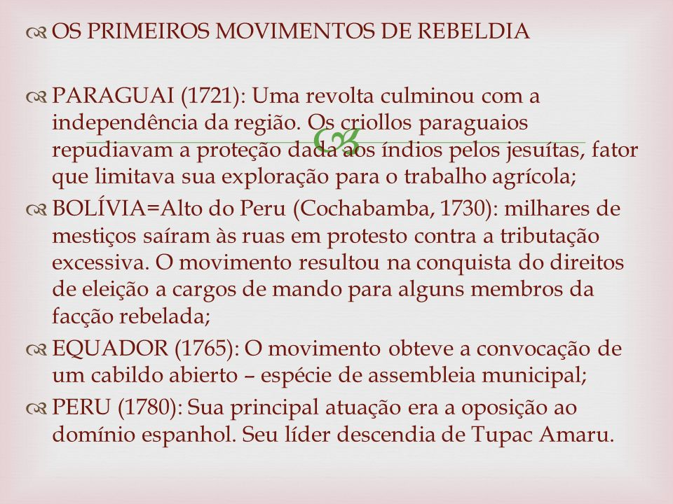 OS PRIMEIROS MOVIMENTOS DE REBELDIA PARAGUAI (1721): Uma revolta culminou com a independência da região.