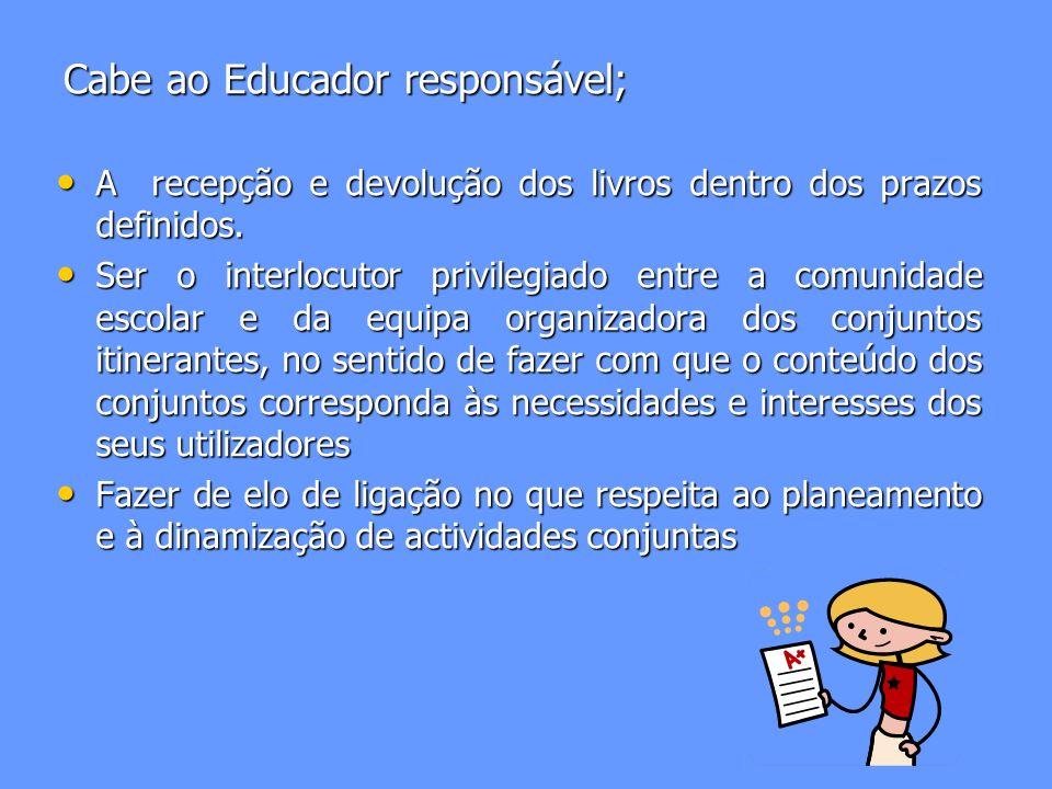 A circulação pelas escolas não impede que os respectivos docentes e crianças possam beneficiar a título individual, aquando a sua eventual deslocação