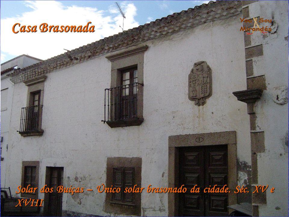 Casa Brasonada Solar dos Buiças – Único solar brasonado da cidade. Séc. XV e XVIII