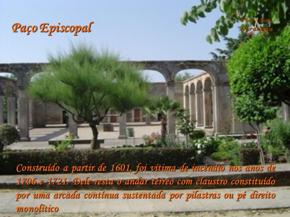 Paço Episcopal Construído a partir de 1601, foi vítima de incêndio nos anos de 1706 e 1721. Dele resta o andar térreo com claustro constituído por uma