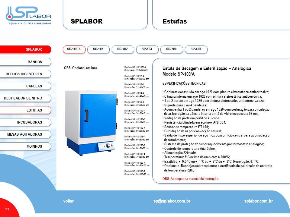 SPLABOR 11 Estufas splabor.com.br sp@splabor.com.br SP-400 SP-200 SP-104 SP-102 SP-101 SP-100/A voltar Estufa de Secagem e Esterilização – Analógica M