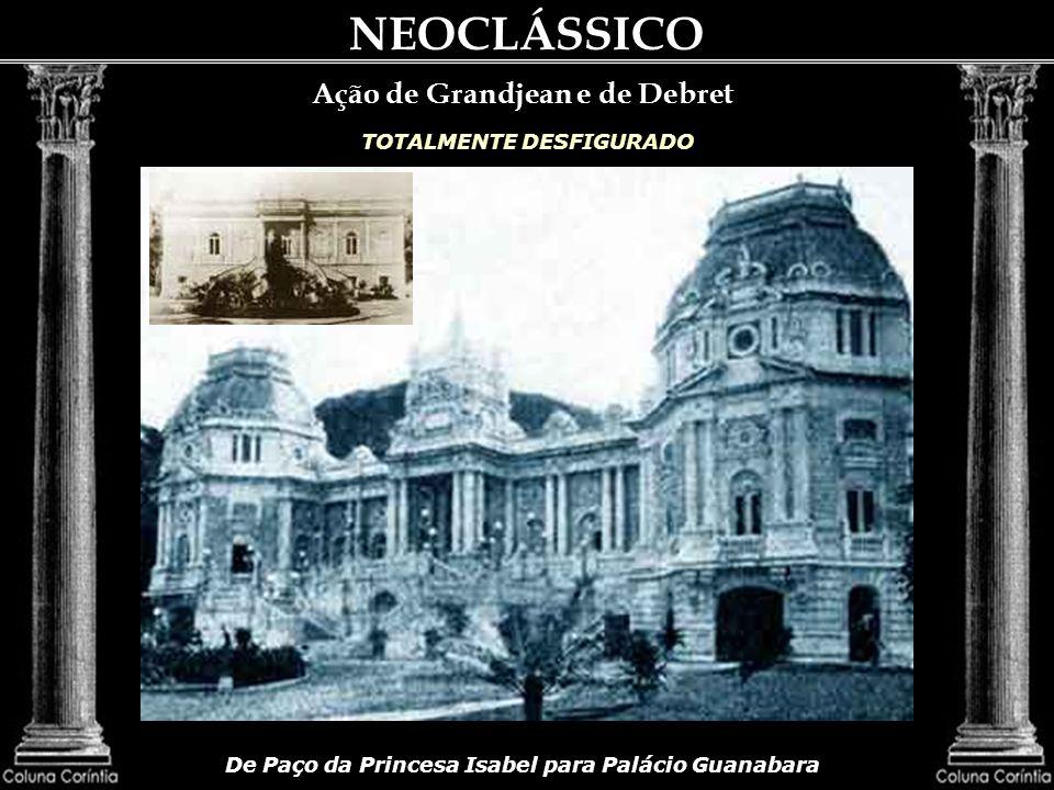 NEOCLÁSSICO O Neoclassicismo no Rio Essa Missão de 1816, com Grandjean de Montigny (1776-1850), Debret (1768-1848), os Taunay e, quase logo ao início,
