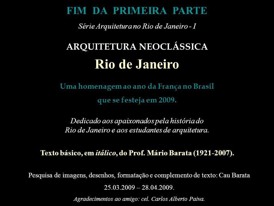 Dórica Jônica NOTA Quando comecei a preparar este slideshow, minha intenção era apresentar imagens dos belos edifícios remanescentes do neoclássico carioca, tais como: o Palácio Itamarati, a Casa da Moeda (Arquivo Nacional), a Santa Casa de Misericórdia, entre outros.