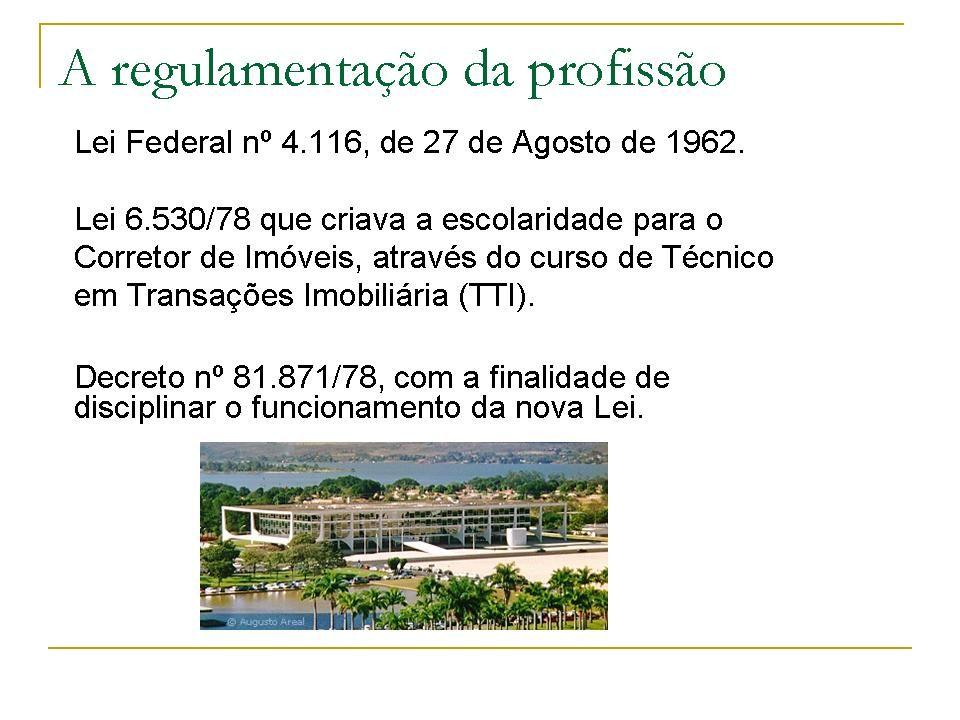 Especialização do Profissional O Corretor em tempos anteriores era generalista.