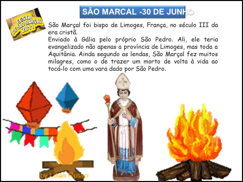 SÃO MARCAL -30 DE JUNHO São Marçal foi bispo de Limoges, França, no século III da era cristã. Enviado à Gália pelo próprio São Pedro. Ali, ele teria e