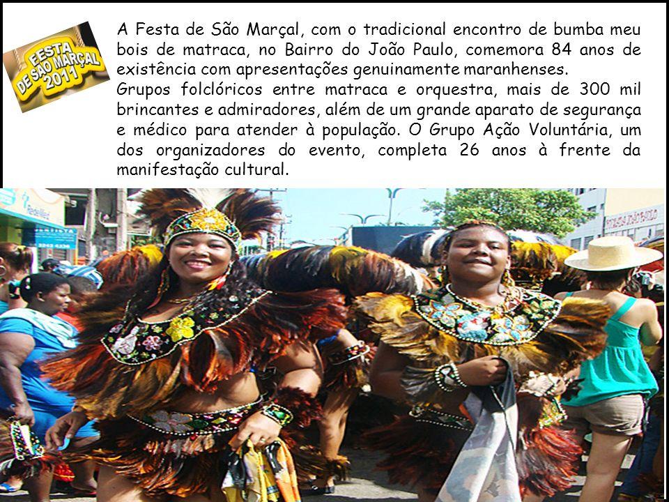 A Festa de São Marçal, com o tradicional encontro de bumba meu bois de matraca, no Bairro do João Paulo, comemora 84 anos de existência com apresentaç