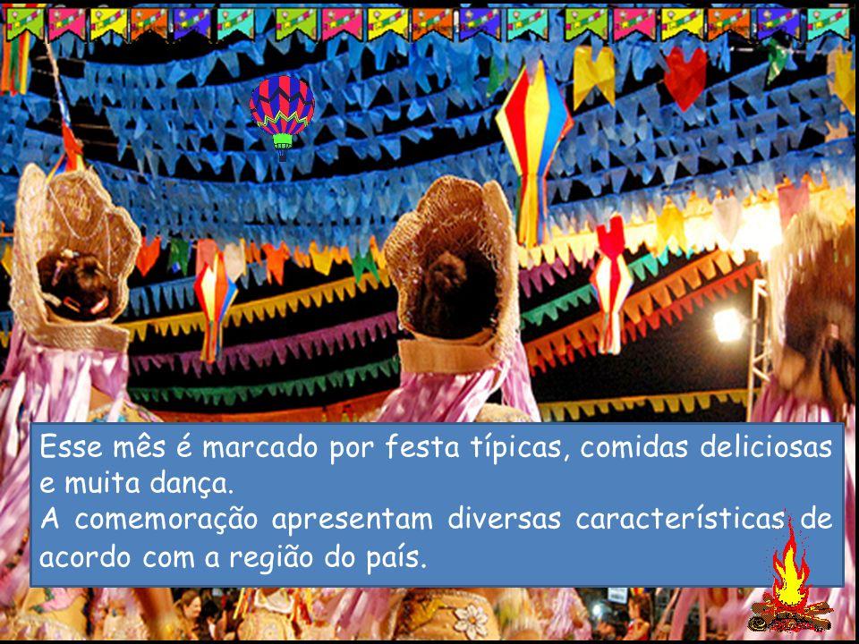Esse mês é marcado por festa típicas, comidas deliciosas e muita dança. A comemoração apresentam diversas características de acordo com a região do pa