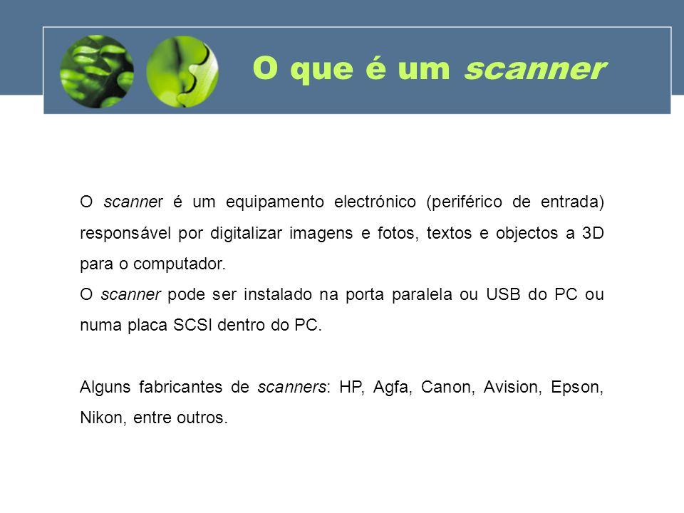 O que é um scanner O scanner é um equipamento electrónico (periférico de entrada) responsável por digitalizar imagens e fotos, textos e objectos a 3D
