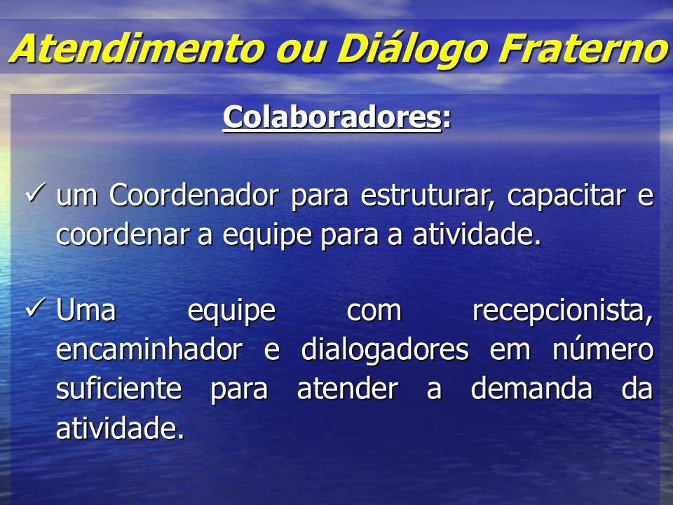 Colaboradores: um Coordenador para estruturar, capacitar e coordenar a equipe para a atividade.