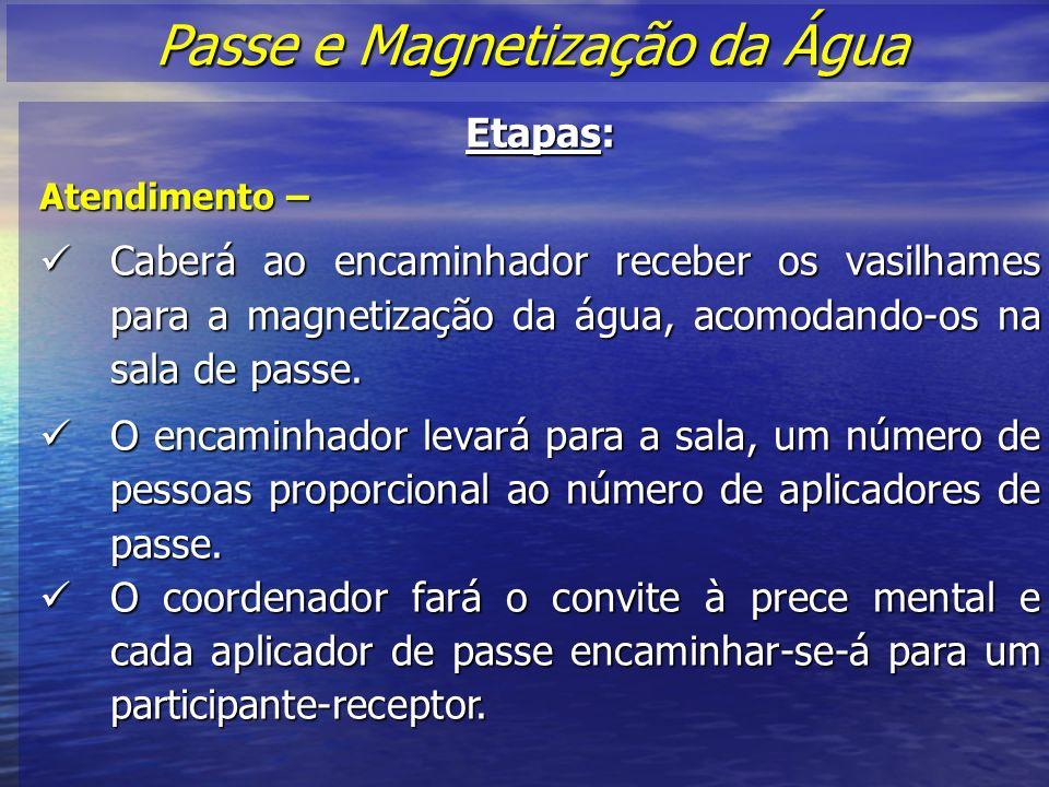 Etapas: Atendimento – Caberá ao encaminhador receber os vasilhames para a magnetização da água, acomodando-os na sala de passe.