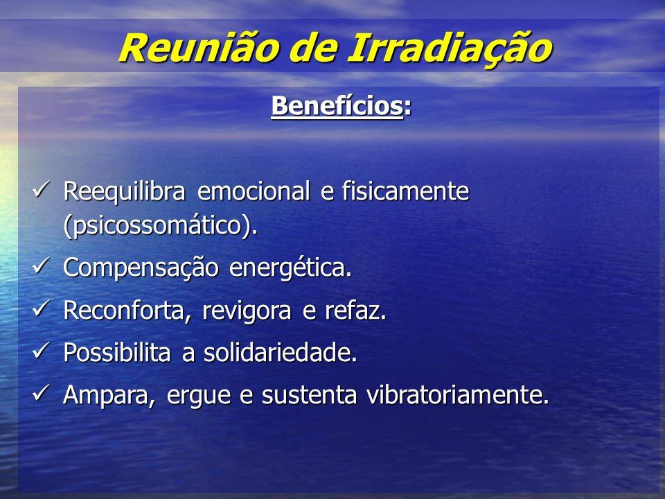 Benefícios: Reequilibra emocional e fisicamente (psicossomático).