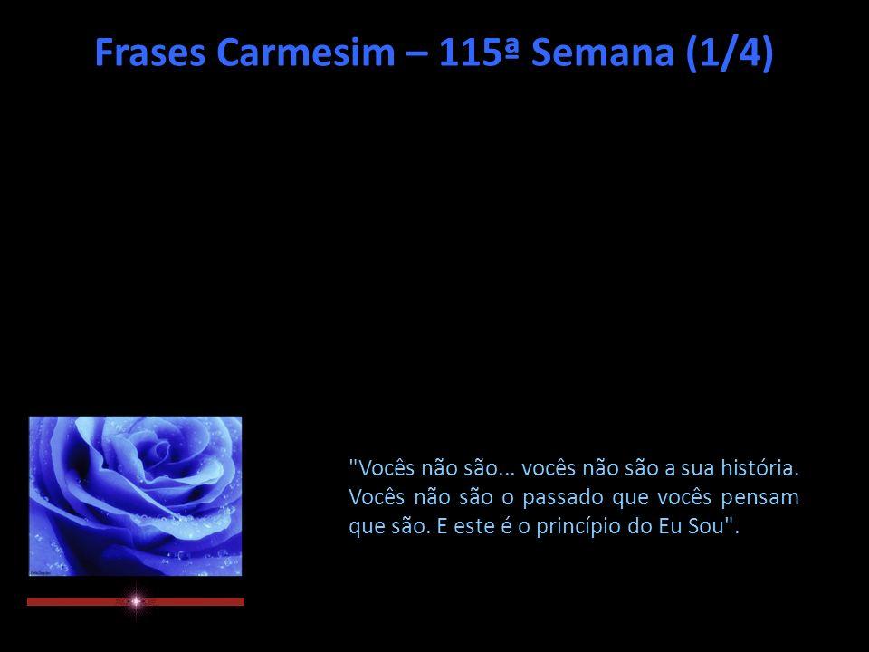 Frases Carmesim – 115ª Semana (1/4) Vocês não são...