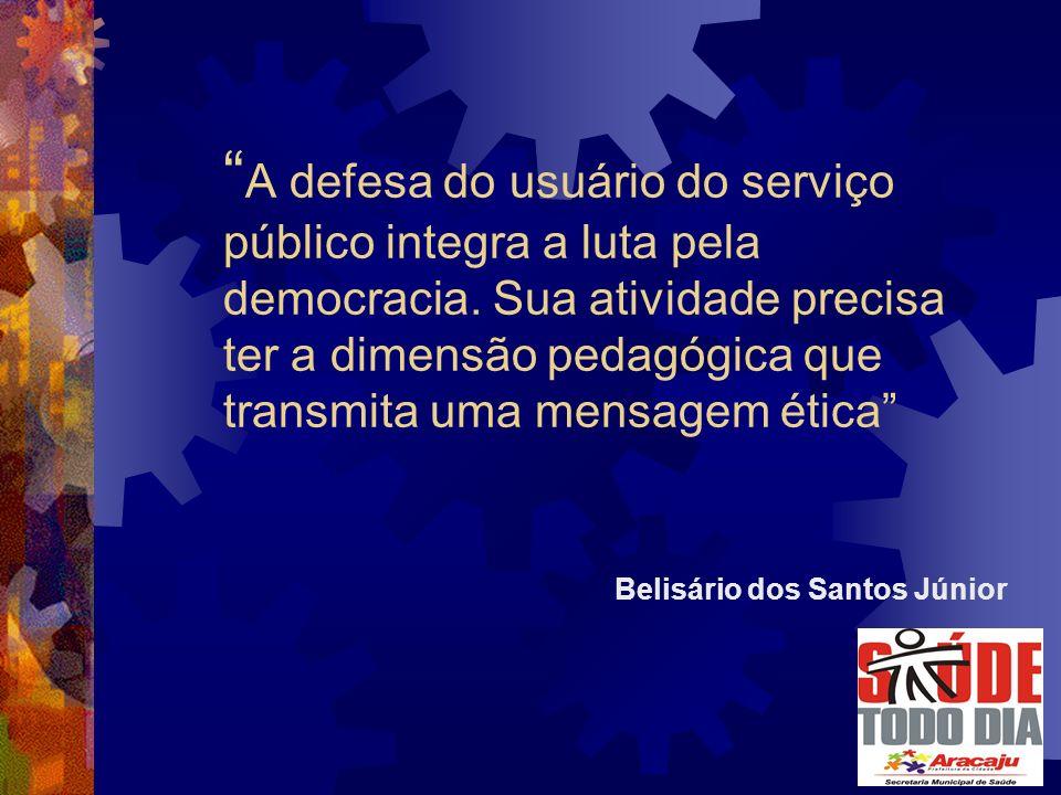A defesa do usuário do serviço público integra a luta pela democracia.