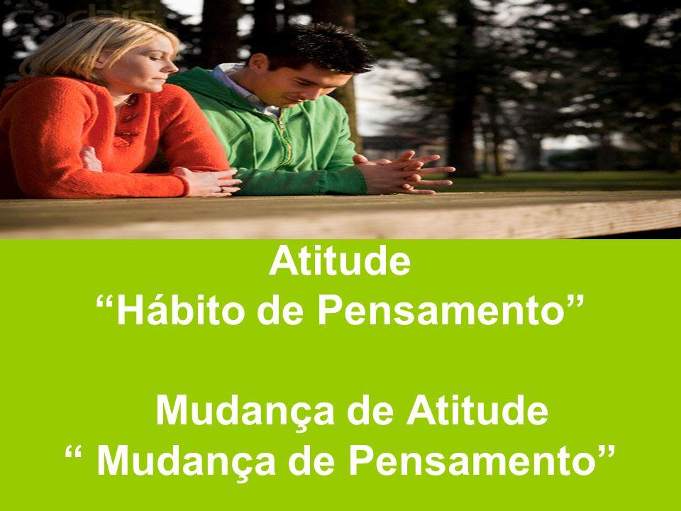 3.Sua atitude determina sua confiança 4.
