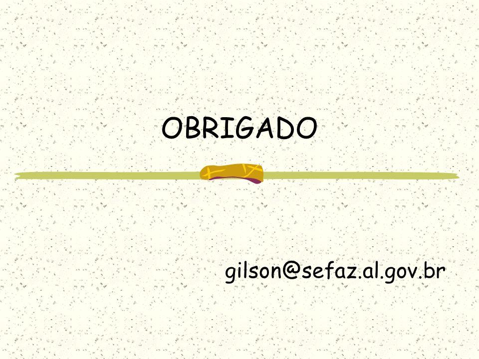 OBRIGADO gilson@sefaz.al.gov.br