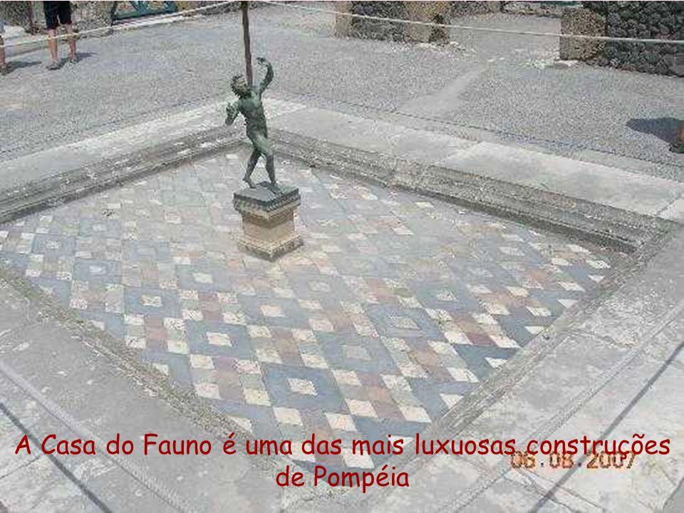 A Casa do Fauno é uma das mais luxuosas construções de Pompéia