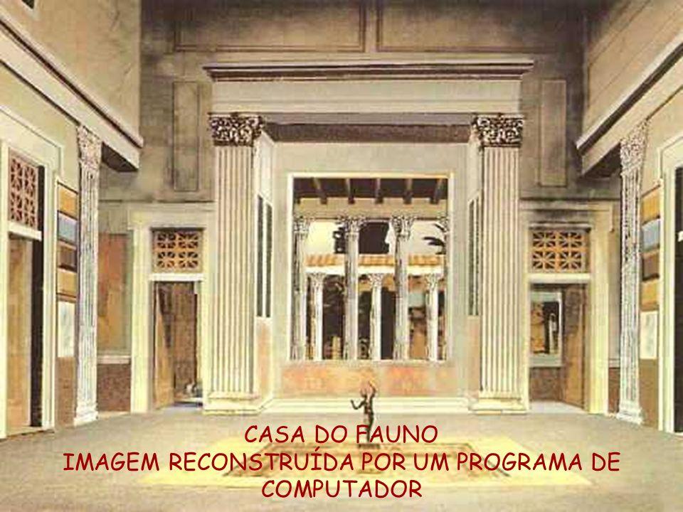 CASA DO FAUNO IMAGEM RECONSTRUÍDA POR UM PROGRAMA DE COMPUTADOR