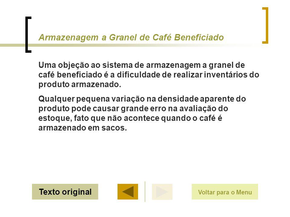 Texto original Uma objeção ao sistema de armazenagem a granel de café beneficiado é a dificuldade de realizar inventários do produto armazenado. Qualq